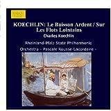 Koechlin : Le Buisson ardent - Sur les flots lointains