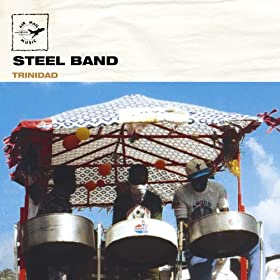 Trinidad: Steel Band (Air Mail Music Collection)