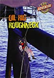 img - for Oil Rig Roughneck (Cool Careers (Gareth Stevens)) book / textbook / text book