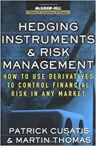 hedging risks with derivative securities essay In between insead and columbia, lars held positions at goldman sachs in counterparty credit risk, at morgan stanley as head of model reviews, and at platinum grove asset management as head of risk management he is the author of pricing and hedging of derivative securities, published by oxford university press.