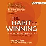 The Habit of Winning | Prakash Iyer