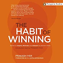 The Habit of Winning (       UNABRIDGED) by Prakash Iyer Narrated by Rashid Raza