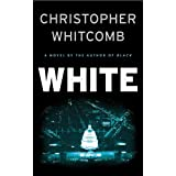 White: A Novel ~ Christopher Whitcomb