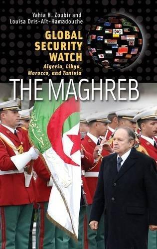 Global Security Watch_The Maghreb: Algeria, Libya, Morocco, and Tunisia (Praeger Security International)