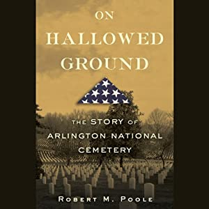 An interview with Robert M. Poole, author of On Hallowed Ground | [Robert M. Poole]