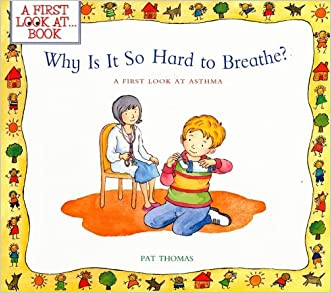 Why Is It So Hard to Breathe?: A First Look at...Asthma (A First Look at...Series)