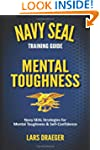 Navy SEAL Training Guide: Mental Toug...