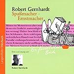 Spaßmacher - Ernstmacher | Robert Gernhardt