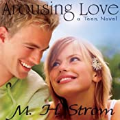 Arousing Love: A Teen Novel | [M. H. Strom]