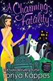 A CHARMING FATALITY: Magical Cures Mystery Book 7 (Magical Cures Mystery Series)