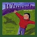 Whoosh: A True Story