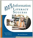 img - for 100% Information Literacy Success 2nd edition by Solomon, Amy, Wilson, Gwenn, Taylor, Terry (2011) Paperback book / textbook / text book