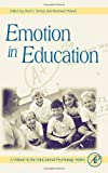 Emotion in Education (Educational Psychology)