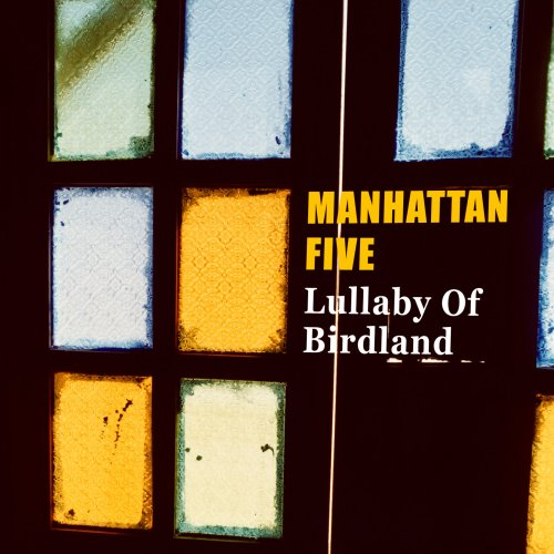 Lullaby of Birdland by Manhattan Five, Benny Green, Steve Nelson, Satoshi Inoue and Peter Washington