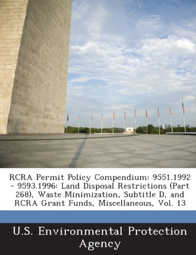 RCRA Permit Policy Compendium: 9551.1992 - 9593.1996: Land Disposal Restrictions (Part 268), Waste Minimization, B029 D, and RCRA Grant Funds, Miscel
