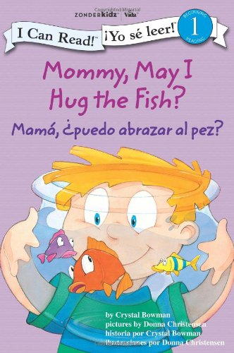 Mommy, May I Hug the Fish? / Mama: Puedo abrazar al pez?: Biblical Values (I Can Read! / Yo se leer!)