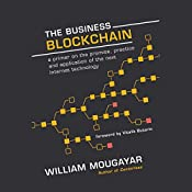 The Business Blockchain: Promise, Practice, and Application of the Next Internet Technology | [William Mougayar, Vitalik Buterin]