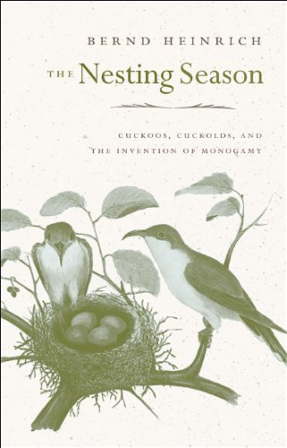The Nesting Season: Cuckoos, Cuckolds, and the Invention of Monogamy PDF