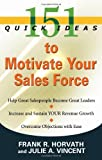 img - for 151 Quick Ideas to Motivate Your Sales Force [Paperback] [November 2008] (Author) Frank R. Horvath, Julie A. Vincent book / textbook / text book