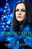 Ghost Huntress: The Tidings (A Young Adult Paranormal Holiday Novella)