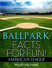 Ballpark Facts for Fun American League Baseball Park Facts for Fun Book 1