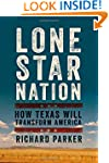 Lone Star Nation: How Texas Will Tran...