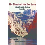 The Ghosts of the San Juan (A Mogi Franklin Mystery (Book One))