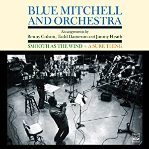 Blue Mitchell And Orchestra. Smooth as the Wind & A Sure Thing