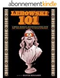 Lebowski 101: Limber-Minded Investigations into the Greatest Story Ever Blathered (English Edition)
