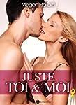 Juste toi et moi - vol. 9 (French Edi...