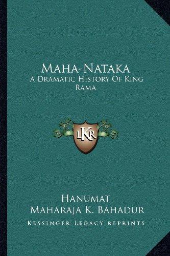 Maha-Nataka: A Dramatic History of King Rama