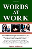 img - for Words at Work: Powerful business writing delivers increased sales, improved results, and even a promotion or two. A veteran writing coach shows you how. book / textbook / text book