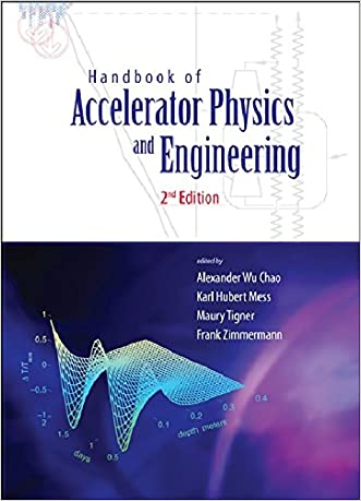Handbook of Accelerator Physics and Engineering: 2nd Edition