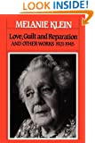 Love, Guilt and Reparation: And Other Works 1921-1945 (Writings of Melanie Klein)