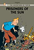 Hergé Prisoners of the Sun (Tintin Young Readers Series)