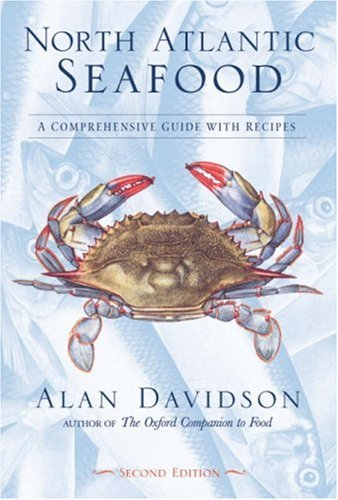North Atlantic Seafood: A Comprehensive Guide with Recipes by Alan Davidson