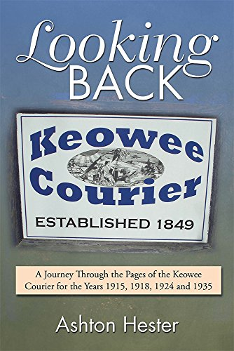 Looking Back: A Journey Through the Pages of the Keowee Courier for the Years 1915, 1918, 1924 and 1935 PDF
