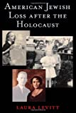 img - for American Jewish Loss after the Holocaust book / textbook / text book
