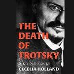 The Death of Trotsky | Cecelia Holland