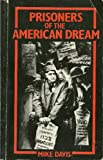 Prisoners of the American Dream: Politics and Economy in the History of the US Working Class (Haymarket) (0860918408) by Mike Davis