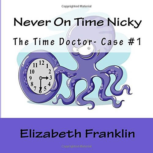The Time Doctor- Case #1: Never On Time Nicky: Volume 1