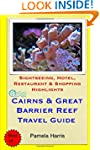 Cairns & Great Barrier Reef Travel Gu...