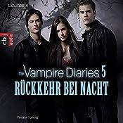 Rückkehr bei Nacht (The Vampire Diaries 5) | Lisa J. Smith