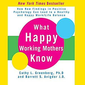 What Happy Working Mothers Know Audiobook