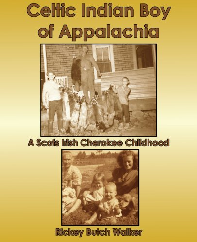 Celtic Indian Boy of Appalachia: A Scots Irish Cherokee Childhood