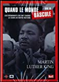 Quand le monde bascule - Martin Luther King