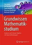 img - for Grundwissen Mathematikstudium - Analysis und Lineare Algebra mit Querverbindungen (German Edition) book / textbook / text book