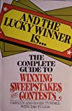 img - for And the Lucky Winner Is...the Complete Guidet Ot Winning Sweepstakes and Contests book / textbook / text book