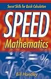 Speed Mathematics: Secrets Skills for Quick Calculation