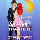 Fashionably Hotter Than Hell Audiobook by Robyn Peterman Narrated by Victor Bevine